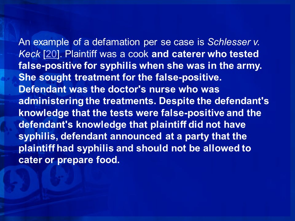 An example of a defamation per se case is Schlesser v. Keck [20]